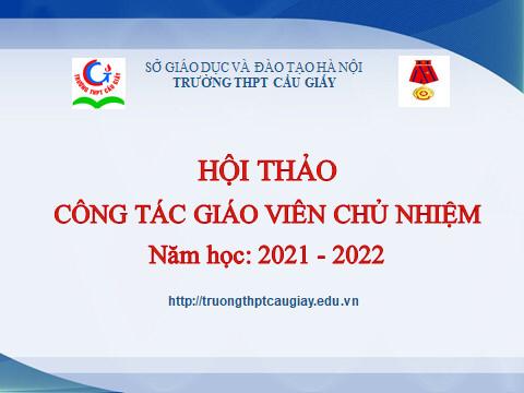 HỘI THẢO CÔNG TÁC GIÁO VIÊN CHỦ NHIỆM NĂM HỌC 2021 – 2022
